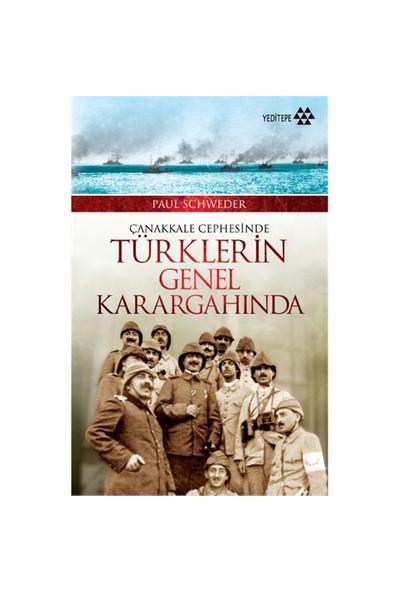 Çanakkale Cephesinde Türklerin Genel Karargahında-Paul Schweder