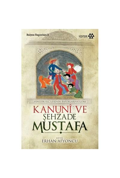 Kanuni ve Şehzade Mustafa (Venedik Elçilerinin Raporlarına Göre) - Domenico Trevisano