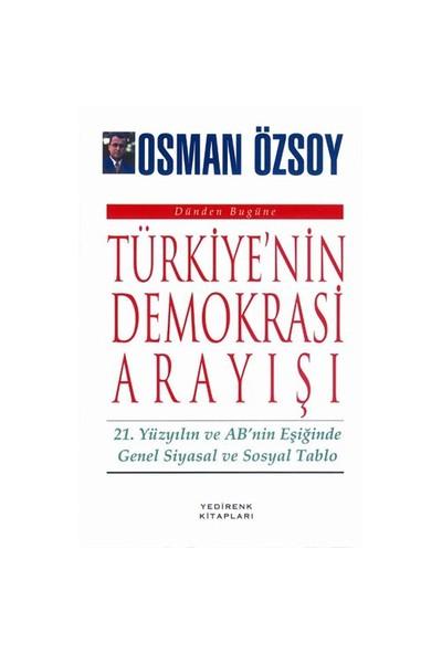Türkiye'Nin Demokrasi Arayışı-Osman Özsoy