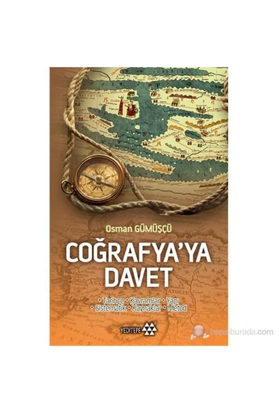 Coğrafya'Ya Davet - Tarihçe – Kavramlar – Yapı – Sistematik – Kaynaklar - Metod-Osman Gümüşçü