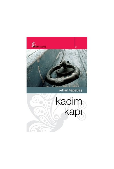 Kadim Kapı-Orhan Tepebaş