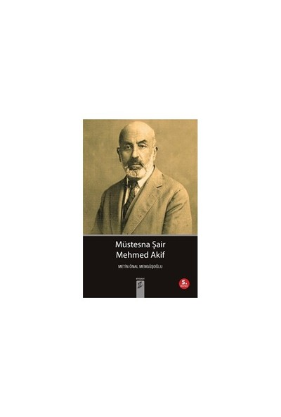 Müstesna Şair Mehmed Akif-Metin Önal Mengüşoğlu