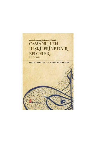 Osmanlı-Leh İlişkilerine Dair Belgeler-Hacer Topaktaş