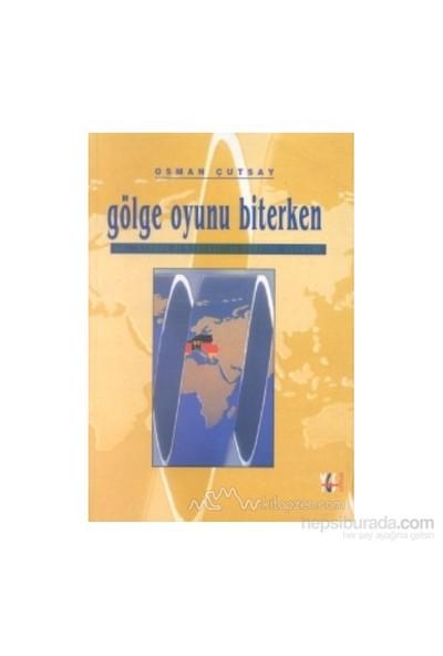 Gölge Oyunu Biterken Ab, Avrupa Almanyası Ve Türkiye: Ekonomi-Osman Çutsay