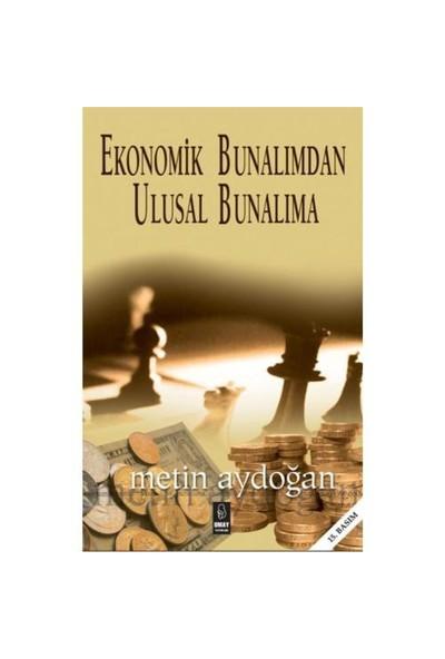 Ekonomik Bunalımdan Ulusal Bunalıma