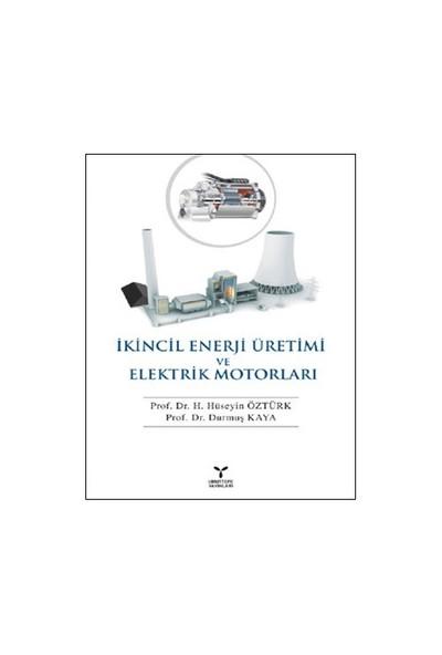 İkincil Enerji Üretimi ve Elektrik Motorları - H. Hüseyin Öztürk
