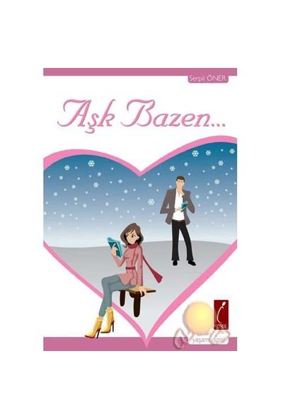 Aşk Bazen (Crea Yayıncılık)-Serpil Öner