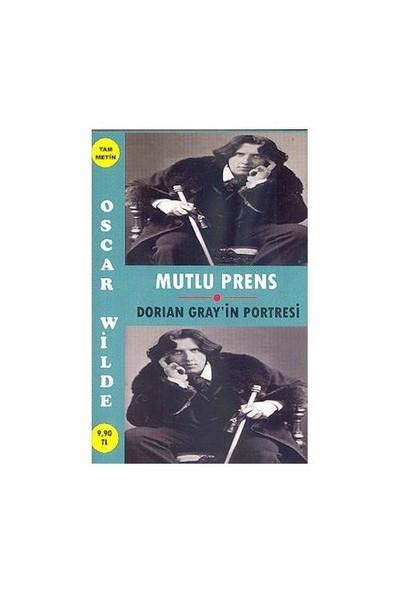 Mutlu Prens – Dorıan Gray'İn Portresi (Tam Metin)-Oscar Wilde