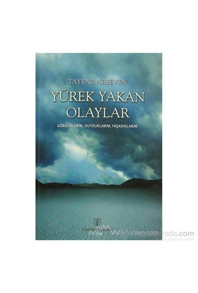 Yürek Yakan Olaylar (Ciltli)-Tayyar Arseven