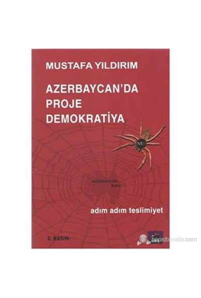 Azerbaycan'Da Proje Demokratiya-Mustafa Yıldırım