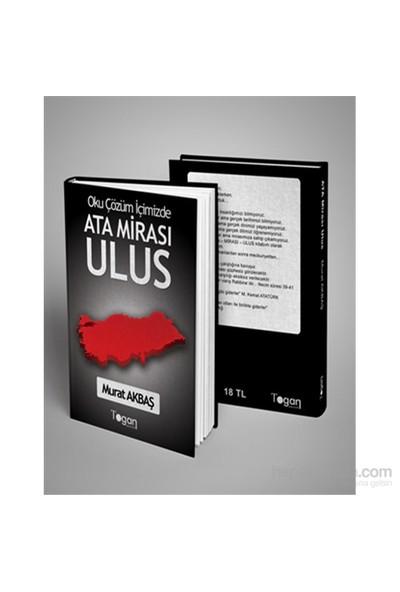 Ata Mirası Ulus-Murat Akbaş