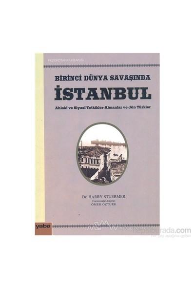 Birinci Dünya Savaşında İstanbul-Harry Stuermer