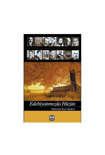 Edebiyatımızda Hüzün-Mehmet Nuri Yardım