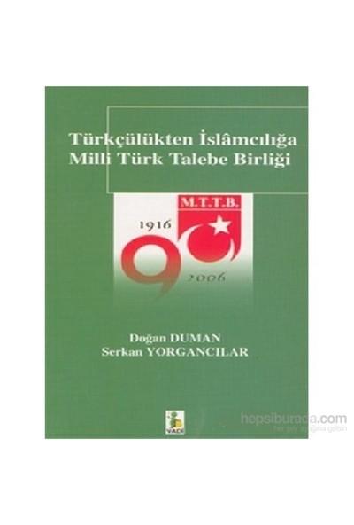 Türkçülükten İslamcılığa Milli Türk Talebe Birliği-Doğan Duman