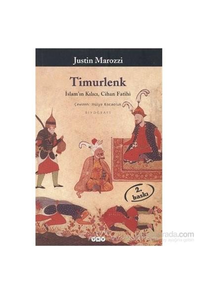 Timurlenk İslam'ın Kılıcı, Cihan Fatihi - Justin Marozzi