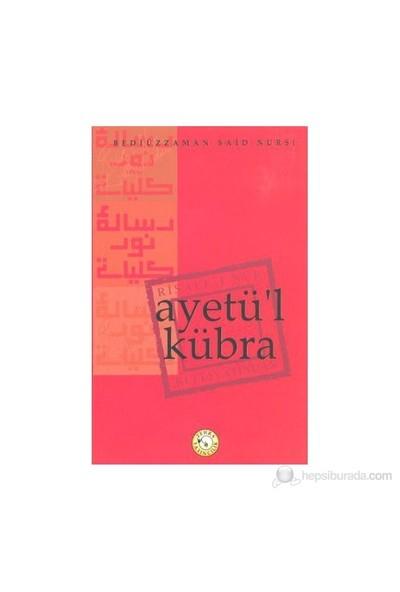 Ayetü'L Kübra-Bediüzzaman Said-İ Nursi