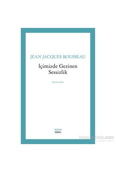İçimizde Gezinen Sessizlik-Jean Jacques Rousseau