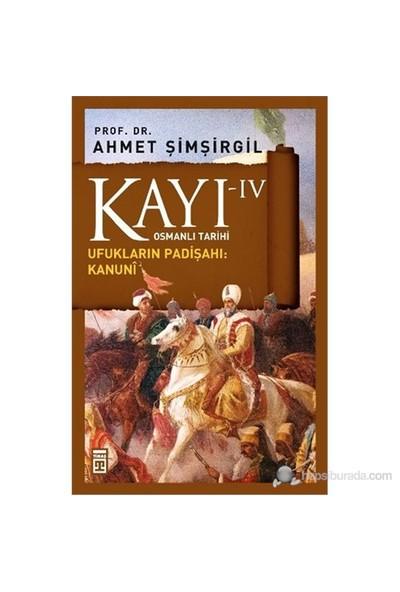 Kayı IV - Ufukların Padişahı: Kanunî - Ahmet Şimşirgil