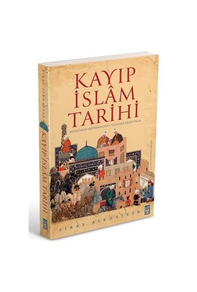 Kayıp İslam Tarihi - Firas Alkhateeb