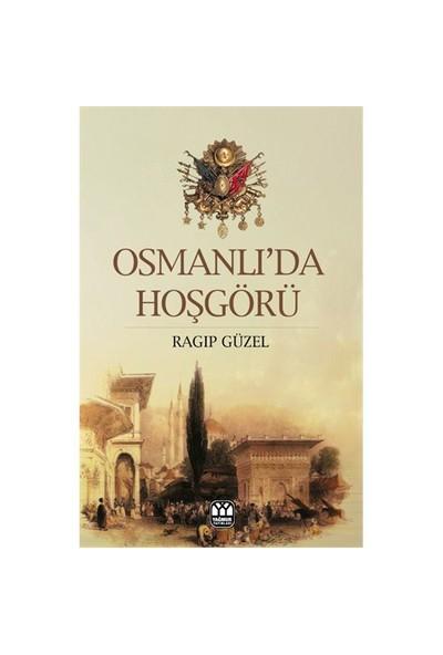 Osmanlı'Da Hoşgörü-Ragıp Güzel
