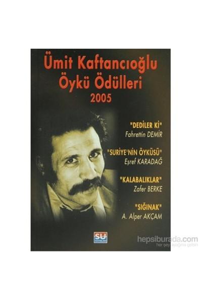 Ümit Kaftancıoğlu Öykü Ödülleri 2005-Derleme