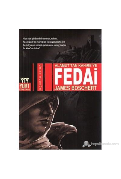 Alamut'Tan Kahire'Ye Fedai-James Boschert