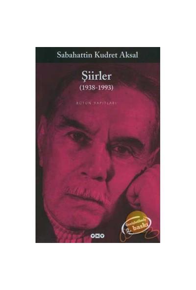 SABAHATTİN KUDRET AKSAL - ŞİİRLER (1938 - 1993)