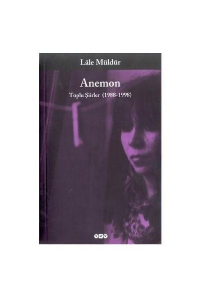 Anemon - Toplu Şiirler 1988 - 1998-Lale Müldür