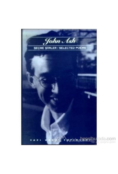 Seçme Şiirler / Selected Poems-John Ash