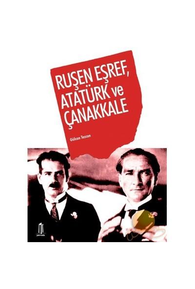 Ruşen Eşrefi, Atatürk Ve Çanakkale