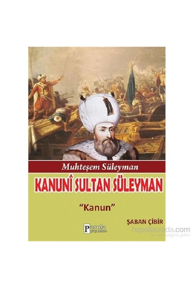 Kanuni Sultan Süleyman-Şaban Çibir