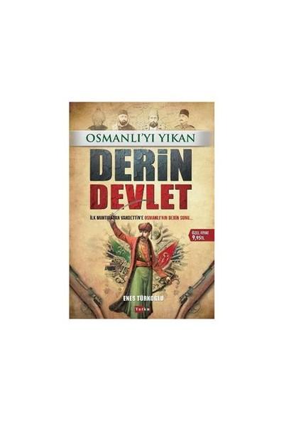 Osmanlıyı Yıkan Derin Devlet-Enes Türkoğlu