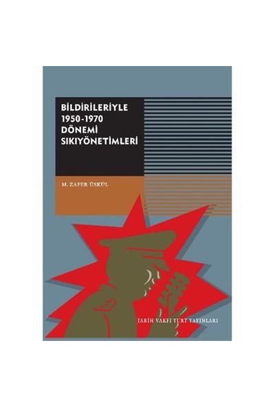Bildirileriyle 1950-1970 Dönemi Sıkıyönetimi-M. Zafer Üskül