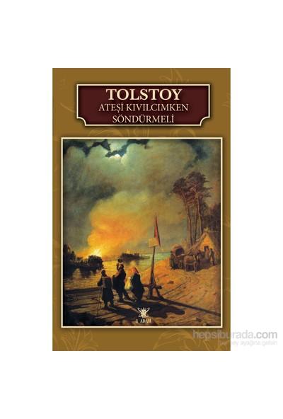 Ateşi Kıvılcımken Söndürmeli-Lev Nikolayeviç Tolstoy