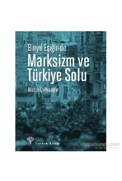 Marksizm Ve Türkiye Solu-Metin Çulhaoğlu