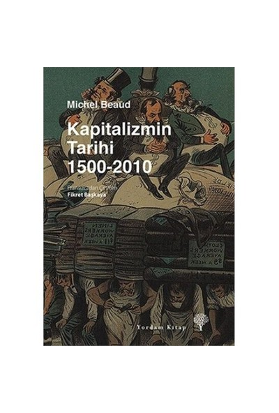 Kapitalizmin Tarihi 1500-2010 - Michel Beaud