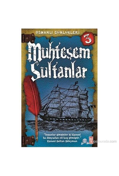 Osmanlı Günlükleri- Muhteşem Sultanlar - Sevinç Kuşoğlu