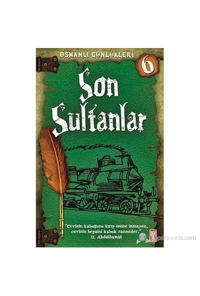 Osmanlı Günlükleri - Son Sultanlar - Sevinç Kuşoğlu