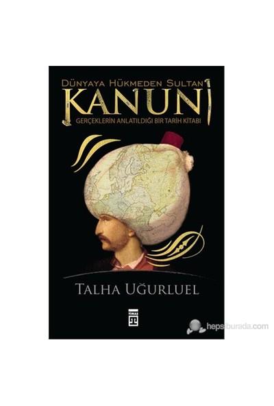 Dünyaya Hükmeden Sultan Kanuni - Talha Uğurluel