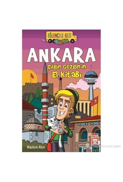 Ankara/ Çılgın Gezgin'İn El Kitabı-Mazlum Akın