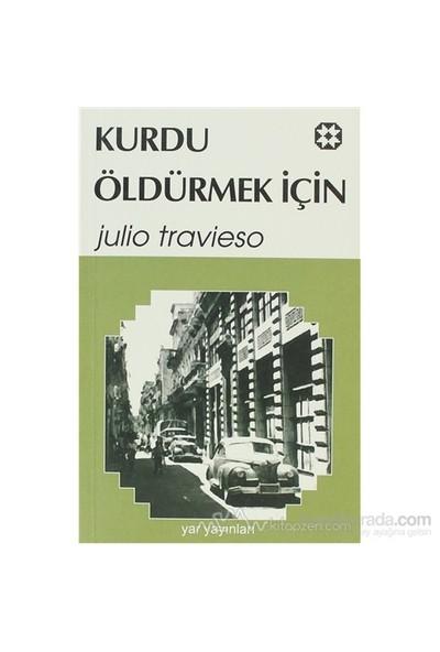 Kurdu Öldürmek İçin-Julio Travieso