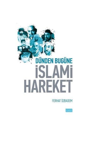 Dünden Bugüne İslami Hareket-Ferhat Özbadem