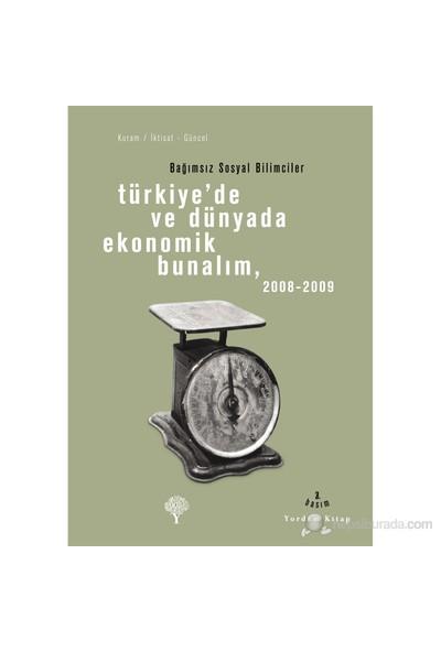 Türkiye'De Ve Dünyada Ekonomik Bunalım 2008-2009-Kolektif