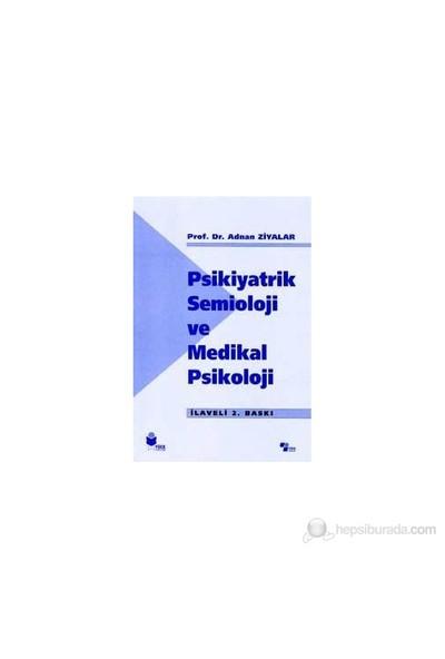 Psikiyatrik Semioloji Ve Medikal Psikoloji-Adnan Ziyalar