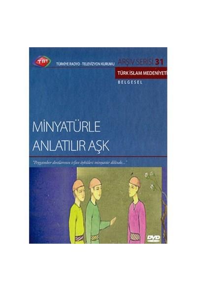 Minyatürle Anlatılır Aşk (TRT Arşiv Serisi 31) (DVD)