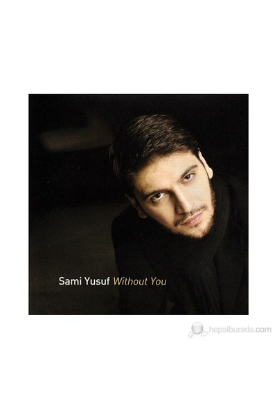 Sami Yusuf - Without You
