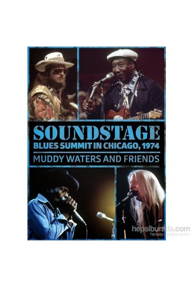 Muddy Waters And Friends - Soundstage: Blues Summit In Chicago, 1974