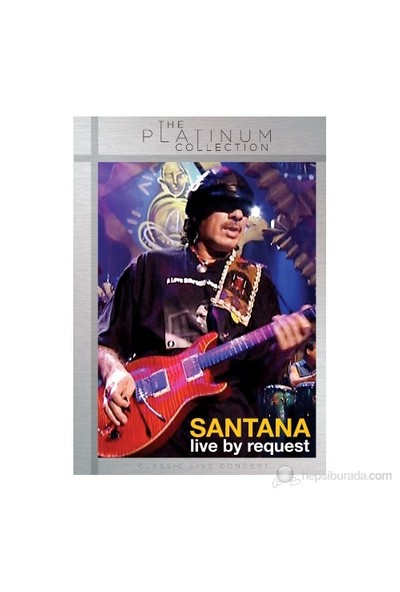 Santana - A&E Live By Request (The Platinum Collection)