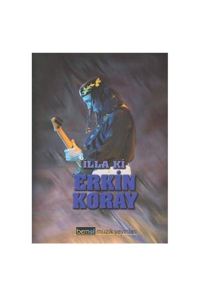 İlla Ki - Erkin Koray - Bmy-045