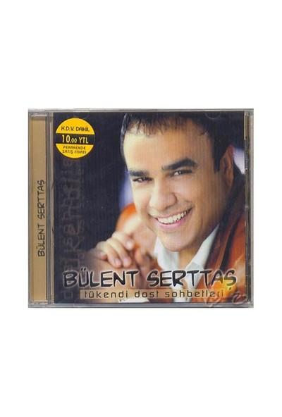 Bülent Sertaş -Tükendi Dost Sohbetleri (CD)